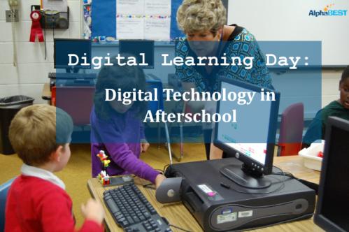 Digital Learning Day: Digital Technology in Afterschool